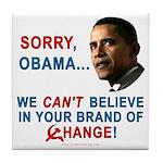 Sorry, Obama! Tile Coaster