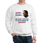 Sorry, Obama! Sweatshirt