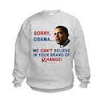 Sorry, Obama! Kids Sweatshirt