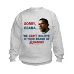Sorry, Obama! Kids Sweatshirt
