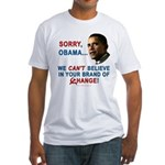Sorry, Obama! Fitted T-Shirt