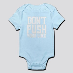 don't push your luck Body Suit