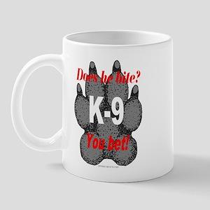 K9 Does he bite? You bet! Mug