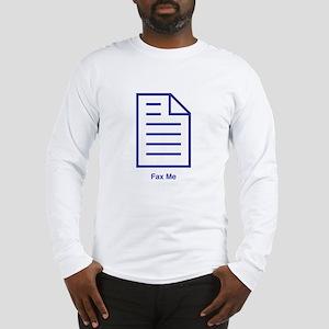 Fax Me Long Sleeve T-Shirt