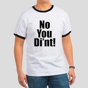 No You Di'nt Ringer T
