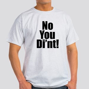 No You Di'nt Light T-Shirt