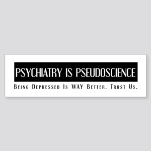 Psychiatry Is PseudoScience: Bumper Sticker
