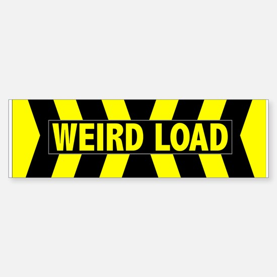 Weird Load Bumper Bumper Bumper Sticker