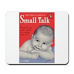 "Mousepad - ""Small Talk"""