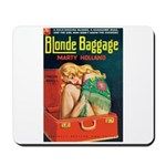 "Mousepad - ""Blonde Baggage"""