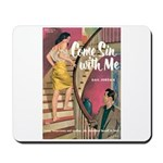 """Mousepad - """"Come Sin With Me"""""""