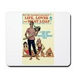 "Mousepad - ""Life, Loves & Meat Loaf"""