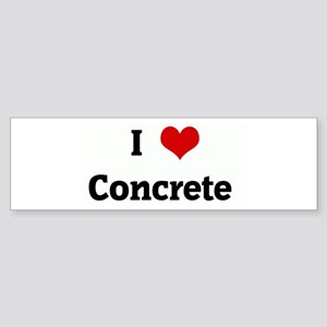 I Love Concrete Bumper Sticker