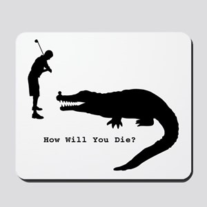 How will you die? Mousepad