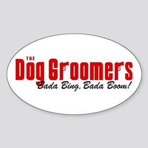 The Dog Groomers Bada Bing Oval Sticker