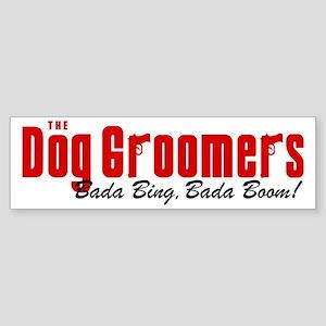 The Dog Groomers Bada Bing Bumper Sticker