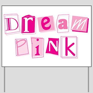 MK Dream Pink Yard Sign