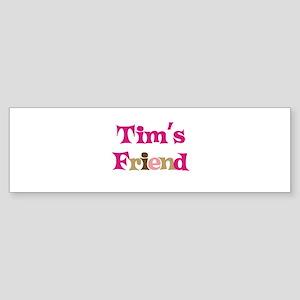 Tim's Friend Bumper Sticker