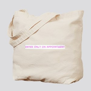Enter Only on Appointment Tote Bag