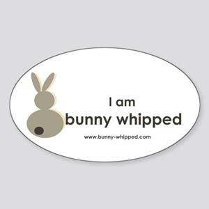I am bunny whipped Oval Sticker