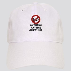 No Anything Anytime Anywhere Cap