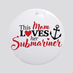 Mom Loves her Submariner Round Ornament