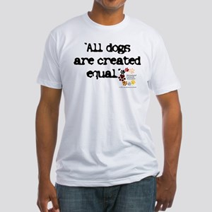 All dogs equal Fitted T-Shirt