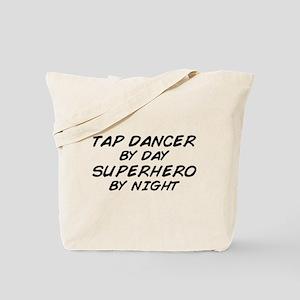 Tap Dancer Superhero by Night Tote Bag
