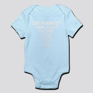 4486f61d4 Funny Sayings Baby Clothes   Accessories - CafePress