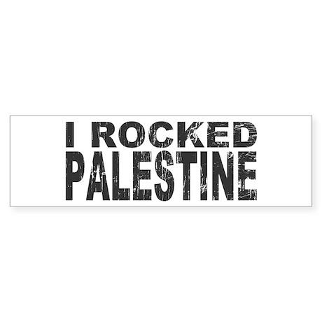I Rocked Palestine Bumper Sticker