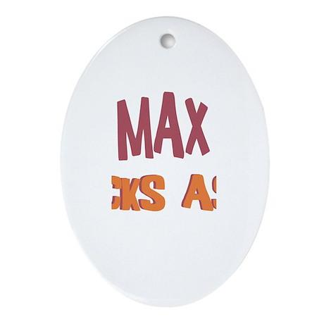 Max Kicks Ass Oval Ornament