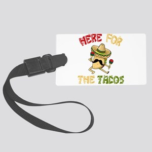 Here For The Tacos - Cinco De Ma Large Luggage Tag