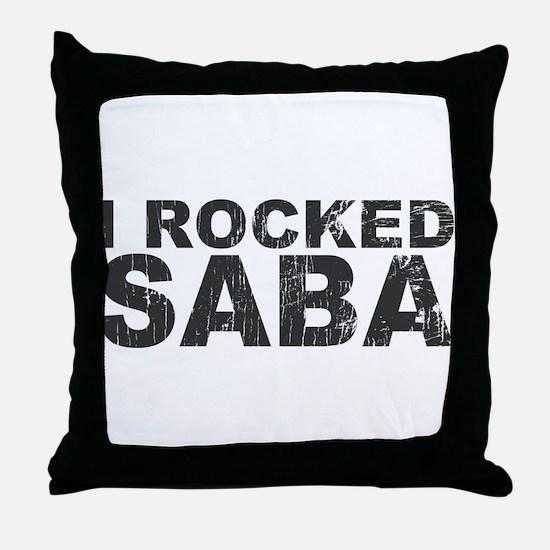 I Rocked Saba Throw Pillow
