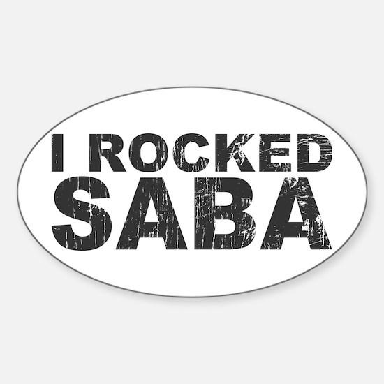 I Rocked Saba Oval Decal
