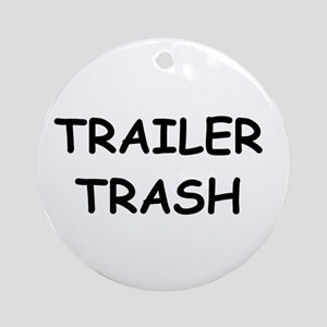 TRAILER TRASH Ornament (Round)