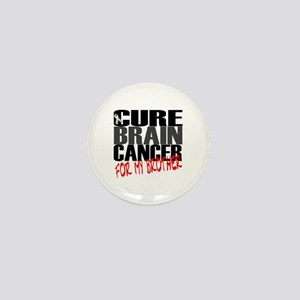 Cure Brain Cancer -- For My Brother Mini Button
