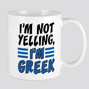 I'm Not Yelling I'm Greek Mugs
