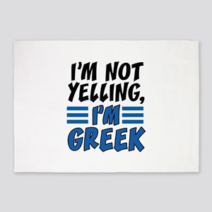 I'm Not Yelling I'm Greek 5'x7'Area Rug