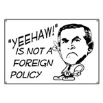 Yeehaw is not a Foreign Policy Banner