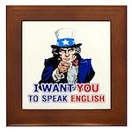 I Want You To Speak English Framed Tile