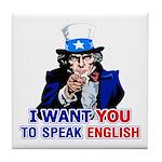 I Want You To Speak English Tile Coaster