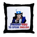 I Want You To Speak English Throw Pillow