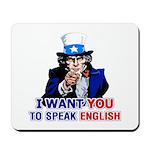 I Want You To Speak English Mousepad