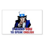 I Want You To Speak English Rectangle Sticker