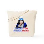 I Want You To Speak English Tote Bag