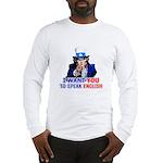 I Want You To Speak English Long Sleeve T-Shirt