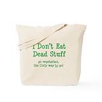 I Don't Eat Dead Stuff Tote Bag