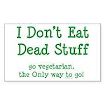 I Don't Eat Dead Stuff Sticker (Rectangle 50 pk)