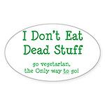 I Don't Eat Dead Stuff Sticker (Oval 50 pk)
