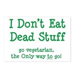 I Don't Eat Dead Stuff Postcards (Package of 8)